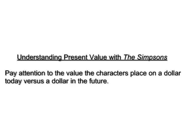 The Present Value of Money and The Simpsons