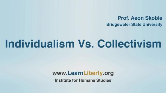 EoE: 7.4.C - Individualism vs. Collectivism