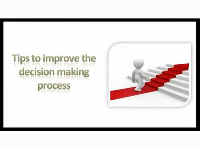 EoE: 3.4.A - Tips to Improve the Decision Making Process