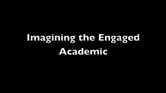 Imaging the Engaged Academic