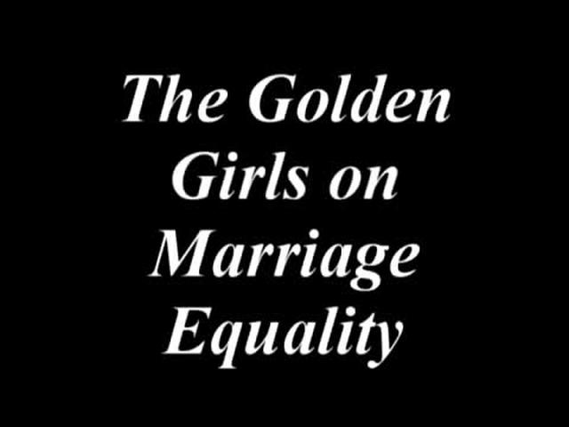 Golden Girls and Marriage Equality