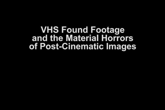 Found Footage and VHS