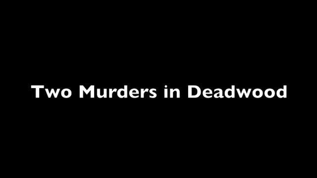 Two Murders in Deadwood