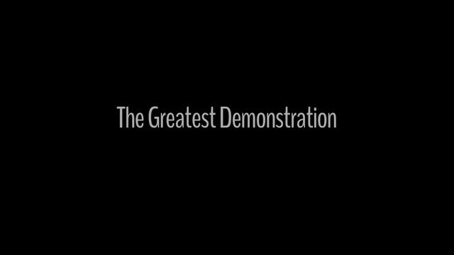 The Greatest Demonstration