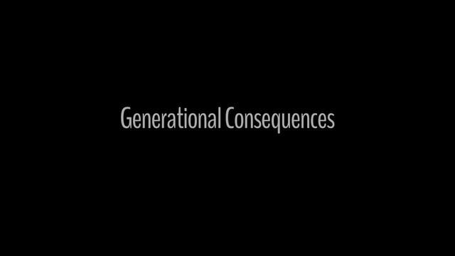 Generational Consequences