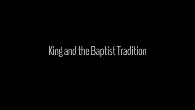 King and the Baptist Tradition