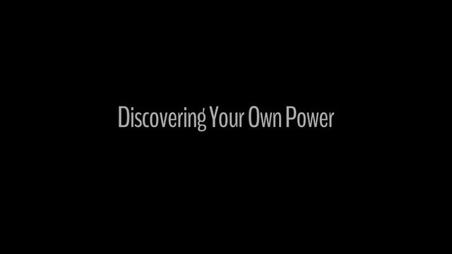 Discovering Your Own Power
