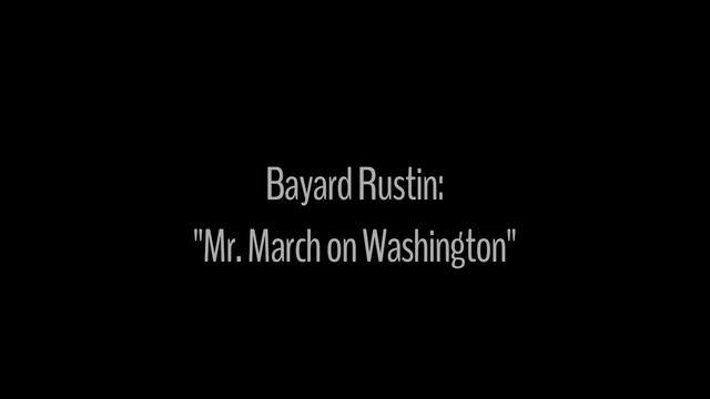 Bayard Rustin: Mr. March on Washington