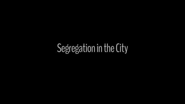 Segregation in the City