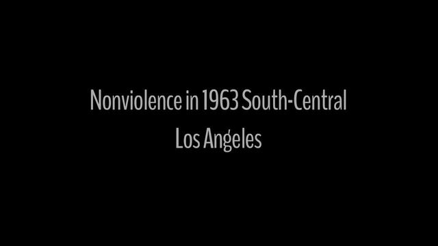 Nonviolence in 1963 South Central Los Angeles