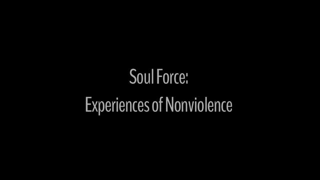 Soul Force: Experiences of Nonviolence