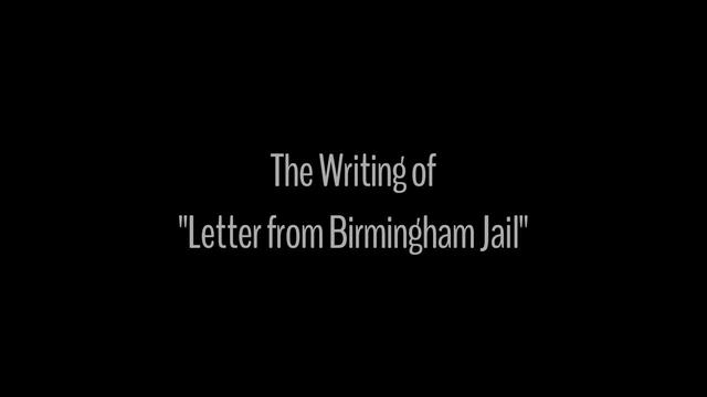 "The Writing of ""Letter from Birmingham Jail"""