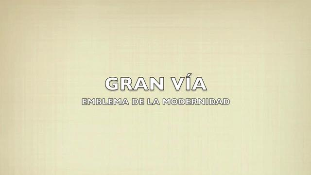 Introducción - La Gran Vía de Madrid