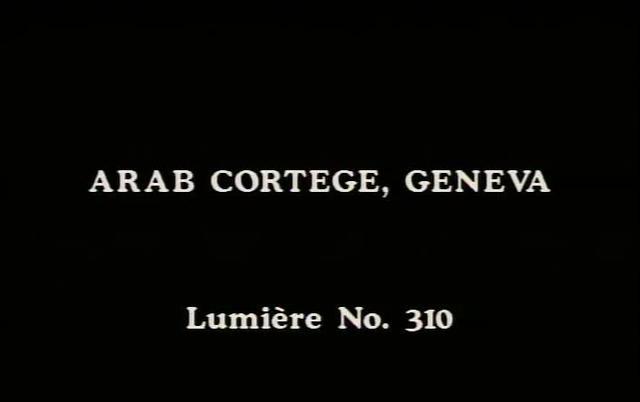 Arab Cortege, Geneva - Lumière Film #310 (1896)