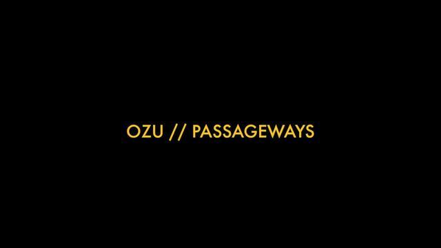 Ozu // Passageways [by Kogonada]