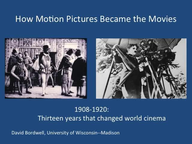 How Motion Pictures Became the Movies 1908-1920 [by David Bordwell]