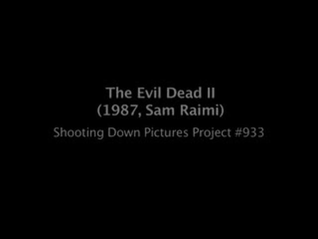 Shooting Down Pictures #933: Evil Dead 2 Video Essay [by Kevin B. Lee]
