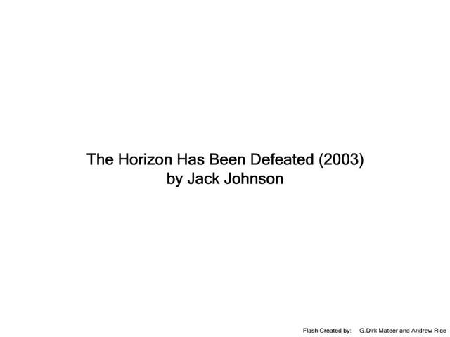 The Horizon Has Been Defeated - Jack Johnson