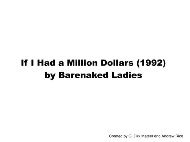 If I Had a Million Dollars - Barenaked Ladies