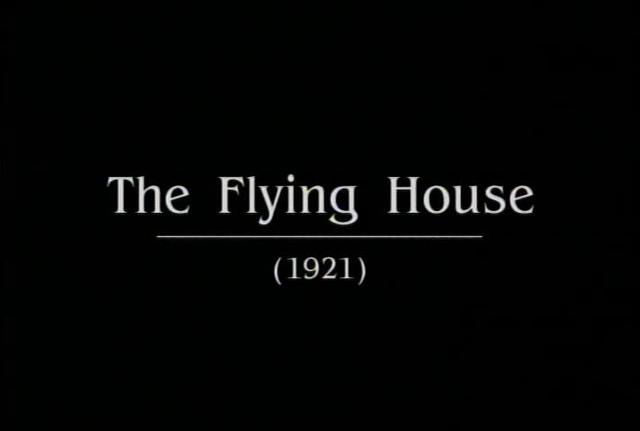 Dreams of the Rarebit Fiend - The Flying House (1921)